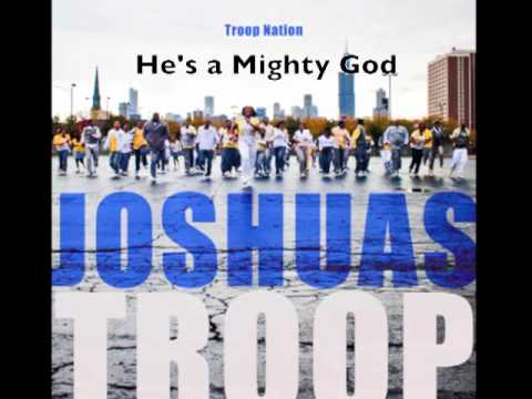 Joshua's Troop -- He's a Mighty God