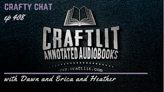 408 - CraftLit Crafty Chat 8Mar2016 for Episode 11Mar2016