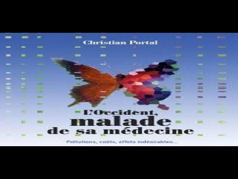 Christian Portal, l'Occident malade de sa médecine....