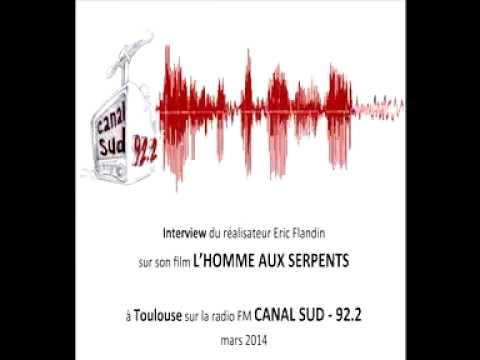 Eric Flandin sur la radio Canal Sud (Toulouse) pour le film L'Homme aux serpents
