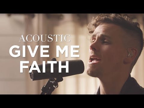 Give Me Faith (Acoustic) - Elevation Worship