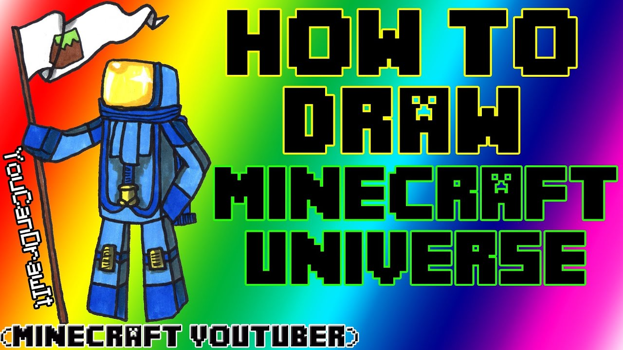 How To Draw Minecraft Universe Minecraft Youtubers