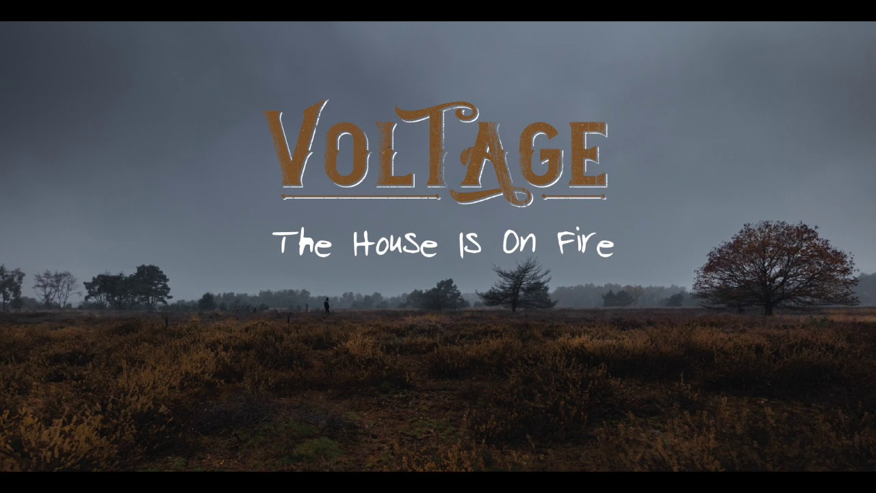 Voltage // The House Is On Fire