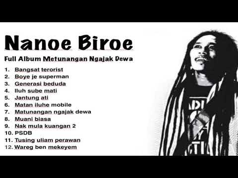 Nanoe Biroe - Full Album Metunangan Ngajak Dewa