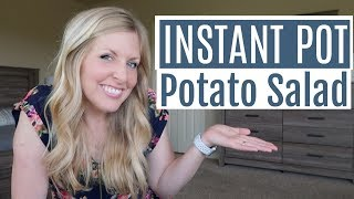 EASY Instant Pot Potato Salad - Potato Salad Recipe Cooked in 6 Minutes! Perfect Summer Side Dish!
