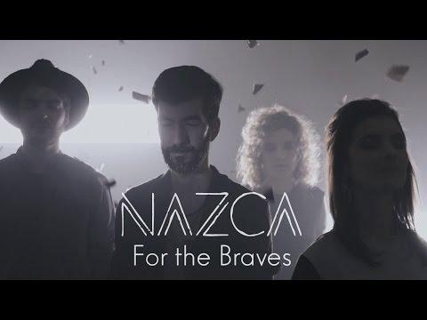 Nazca - For the Braves (Clip officiel)