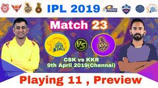 IPL 2019 CSK vs KKR : Playing 11 & Prediction Of Match 23 Of Vivo IPL | My cricket production