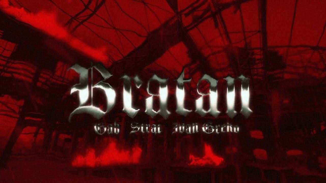 Download GAB x Strat x Ivan Greko - BRATAN  (Official Music Video) prod: Solid