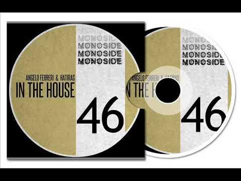Angelo Ferreri & Hatiras - In The House (Original Mix)