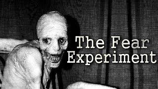 """The Fear Experiment"" Creepypasta"