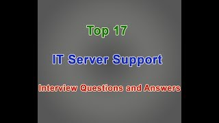Top 17 IT Server Support Interview question and answer