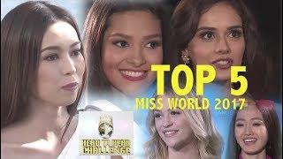Miss World 2017: TOP 5 Head to Head Challenge Interviews (HD)