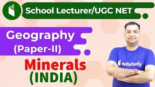 9:00 AM - School Lecturer/ UGC NET | Geography by Rajendra Sir | Minerals (INDIA)