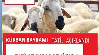 KURBAN BAYRAM TATİLİ AÇIKLANDI  SON DAKİKA SON DAKİKA