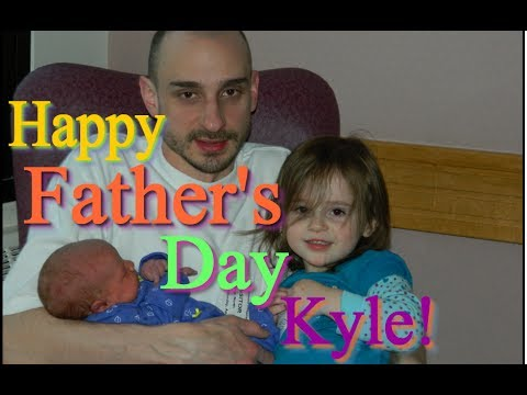 HAPPY FATHER'S DAY KYLE!