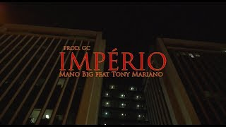 Mano BIG - IMPÉRIO feat. Tony Mariano ( GC Prod.)