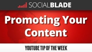 Promoting Your Content - Social Blade YouTube Tips 5