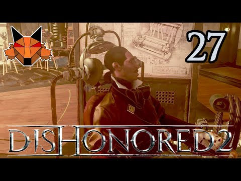 Let's Play Dishonored 2 Part 27 - Bitter Medicine