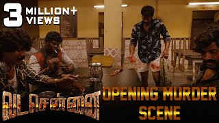 VADACHENNAI Opening Murder Scene | Dhanush | Ameer | Andrea Jeremiah | Vetri Maaran