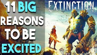 11 BIG Reasons to Be EXCITED for EXTINCTION (PS4 XBOX ONE PC - 2018)