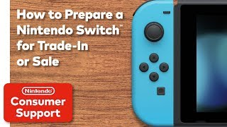 Consumer Service: How To Prepare A Nintendo Switch For Trade In Or Sale