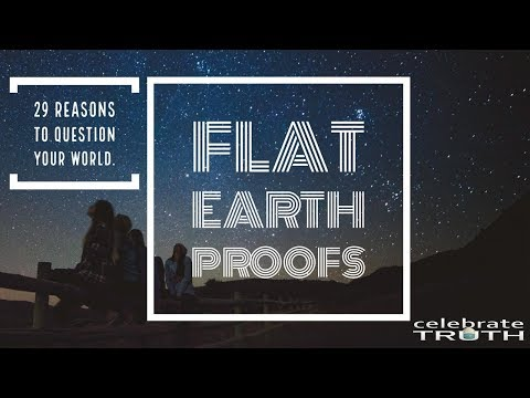 Flat Earth Proofs | 29 Reasons to Question Your World (Full Documentary)