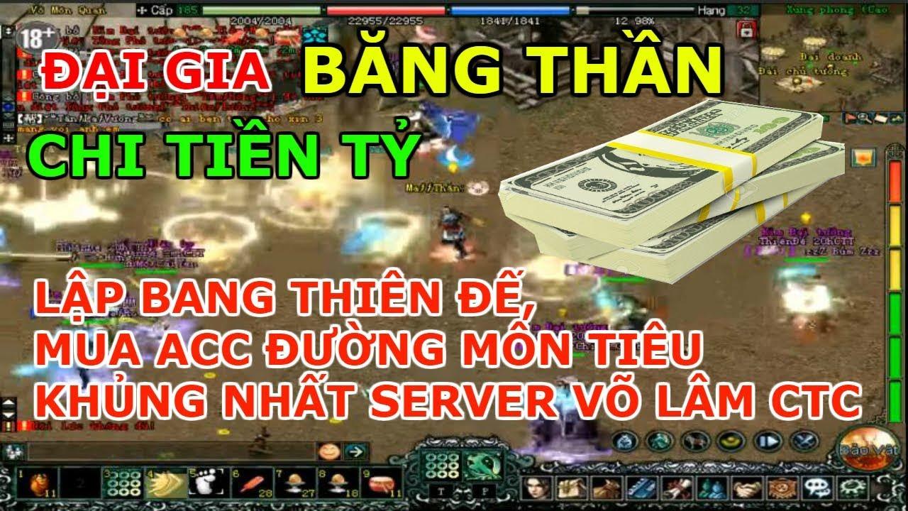 Đại Gia BĂNG THẦN chi Tiền TỶ mua ACC ĐƯỜNG MÔN TIÊU khủng nhất Server CÔNG THÀNH CHIẾN