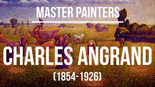 Charles Théophile Angrand (1854-1926) - A collection of paintings 2K Ultra HD Silent Slideshow