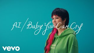 AI - Baby You Can Cry (Lyric Video)