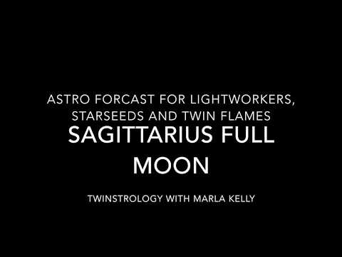Sag Full Moon Astro Forecast for Light Workers, Starseeds and Twin Flames