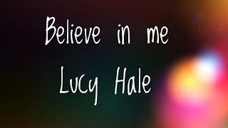 Me Singing Believe In Me; By Lucy Hale