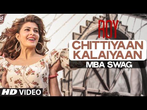'Chittiyaan Kalaiyaan - MBA SWAG Video Song | Roy | Meet Bros Anjjan, Kanika Kapoor | T-SERIES