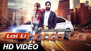 Lai Li Honda Car | Full Video HD | Harry Rodh ft Sara Gurpal
