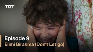 Elimi Birakma (Don't Let Go) - Episode 9 (English subtitles)