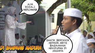 Alya Rohali di Sampang Madura, Santri bertanya Bagaimana Kehidupan di Jakarta
