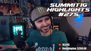 Summit1G Stream Highlights #275