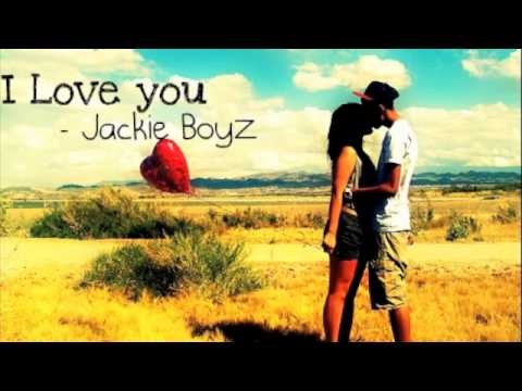 I love you - Jackie Boyz
