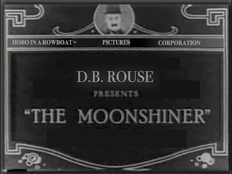 Virginia Moonshiners - (Full Silent Movie) - D.B. Rouse
