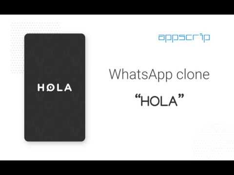Whatsapp Clone | Hola - With Full Source Code By Appscrip (Telegram Clone, Wechat Clone)