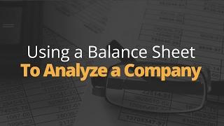Using a Balance Sheet to Analyze a Company
