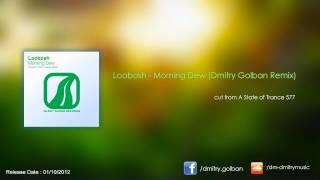 ASOT 577 - Loobosh - Morning Dew (Dmitry Golban Remix)
