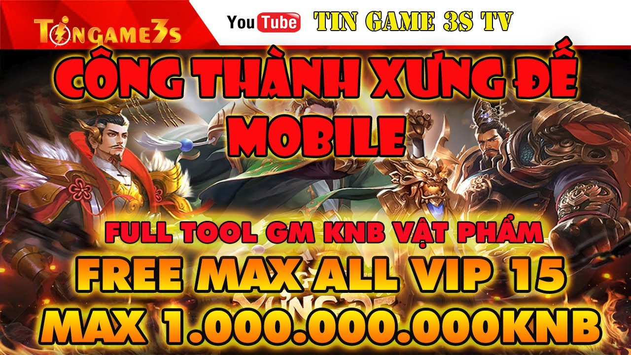Game Mobile Private| Công Thành Xưng Đế CTXD Mobile Free Tool GM Vật Phẩm Max VIP Max KNB| Tingame3s