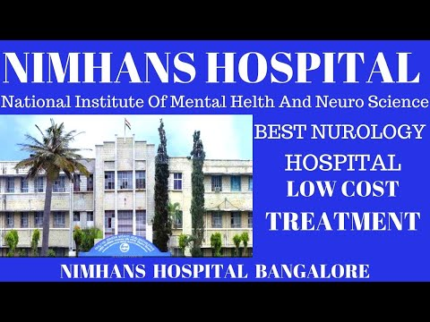 NIMHANS HOSPITAL BANGALORE || LOW COST TREATMENT || BEST NEURO TREATMENT