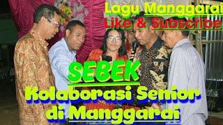 Para Senior di Manggarai ini Bawakan Lagu Sebek,Serunya dapeeetttt!!!!!
