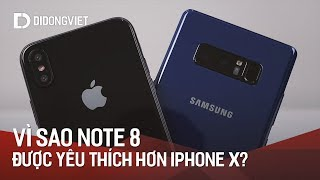 Vì sao Galaxy Note 8 được yêu thích hơn iPhone X?