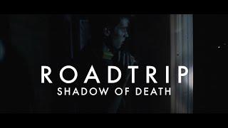 RoadTrip 2: Shadow of Death