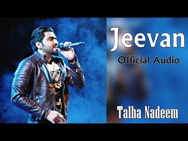 Jeevan   Official Audio   Pop Rock   Talha Nadeem   New Song 2019