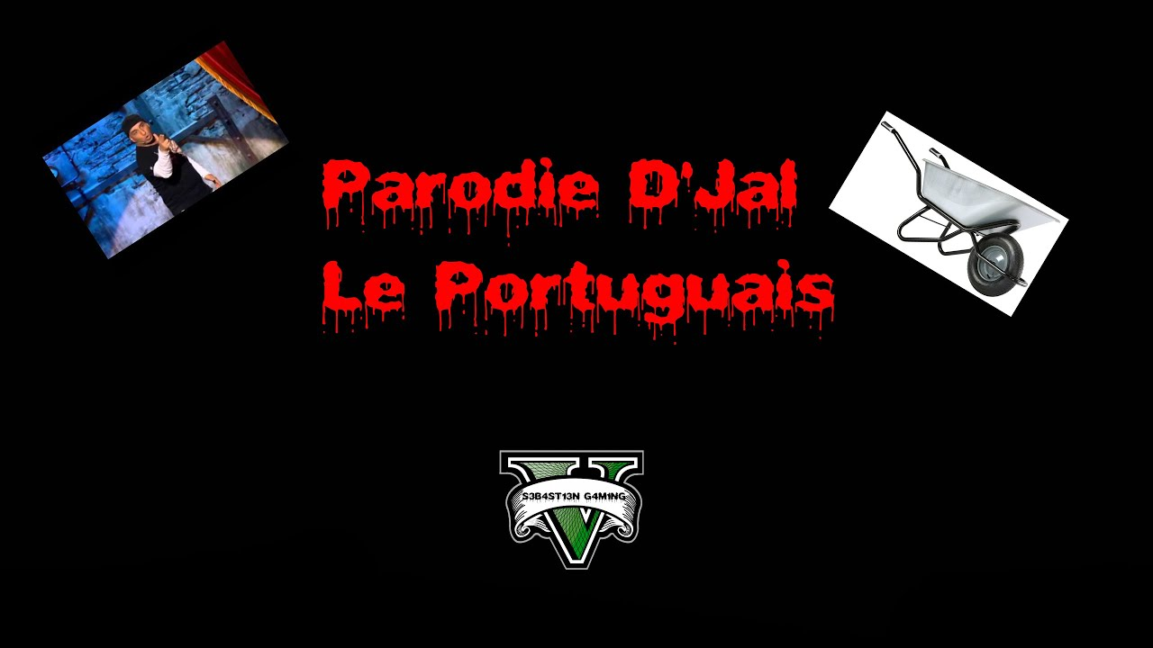 parodie du portuguais d 39 jal gta 5 youtube. Black Bedroom Furniture Sets. Home Design Ideas