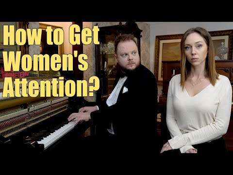 How to Get Women's Attention?