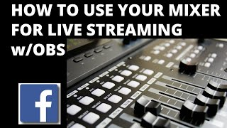 How to use your mixer for LIVE…